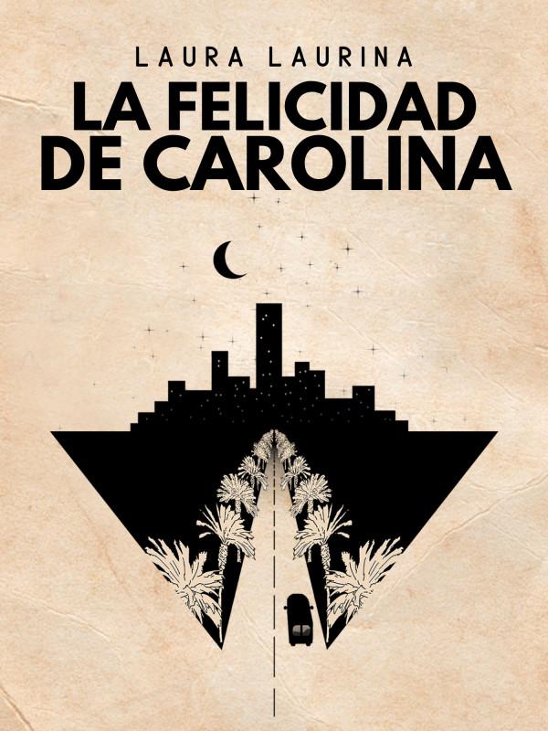 La felicidad  de Carolina
