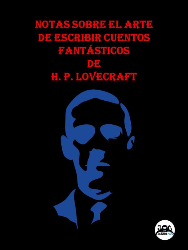 NOTAS SOBRE EL ARTE DE ESCRIBIR CUENTOS FANTÁSTICOS de H.P. LOVECRAFT