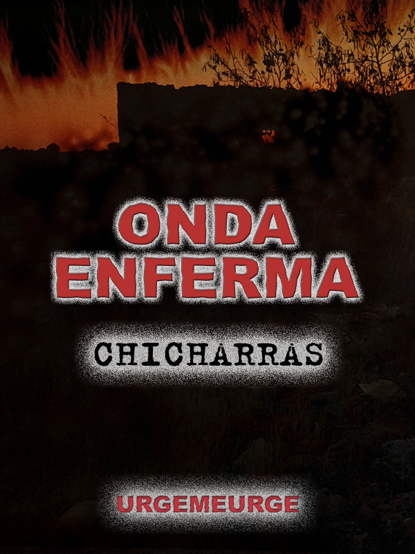 Onda Enferma: Casete Chicharras