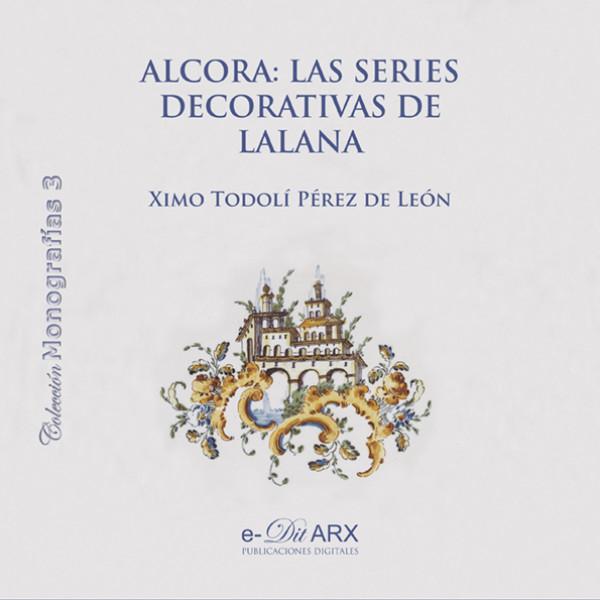 Alcora: las series decorativas de Lalana