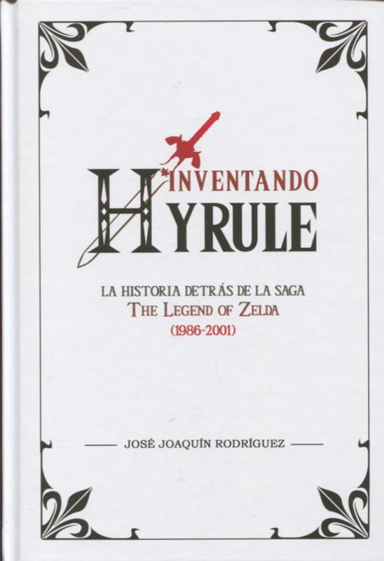 Inventando Hyrule. La historia detrás de la saga