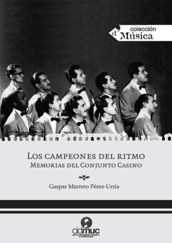 Los campeones del ritmo. Memorias del Conjunto Casino