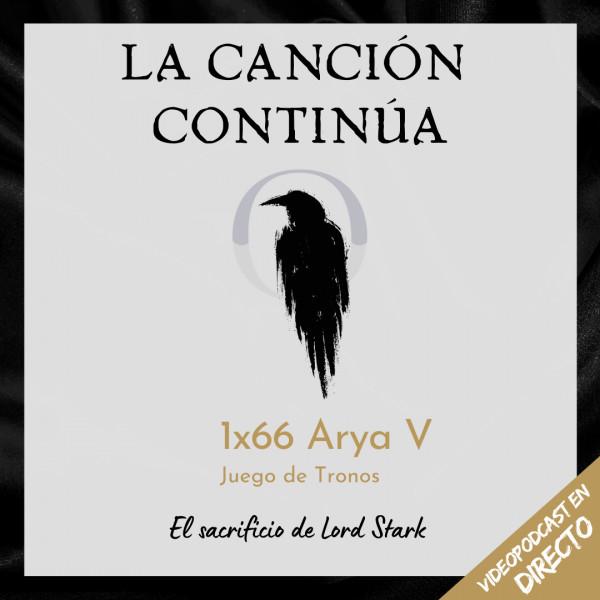La Canción Continúa 1x66 - Arya V de Juego de Tronos Especial en Directo