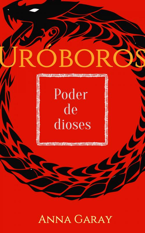 Uróboros, poder de dioses