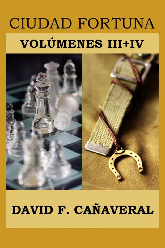 Ciudad Fortuna: volúmenes III + IV