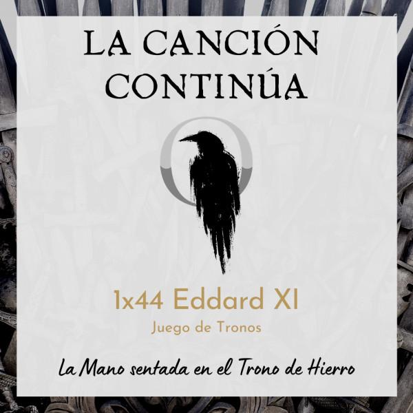 La Canción Continúa 1x44 - Eddard XI de Juego de Tronos