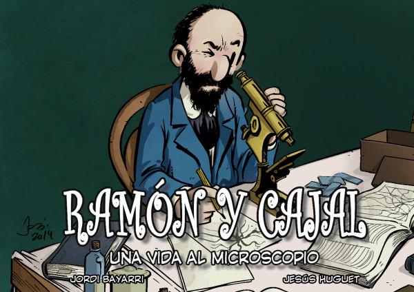 Ramón y Cajal, una vida al microscopio