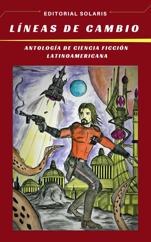 Líneas de Cambio - antología de ciencia ficción latinoamericana
