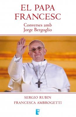 Papa Francesc. Converses amb Jorge Bergoglio