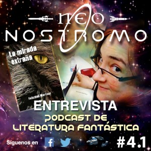 Neo Nostromo #4.1 - Entrevista a Felicidad Martínez