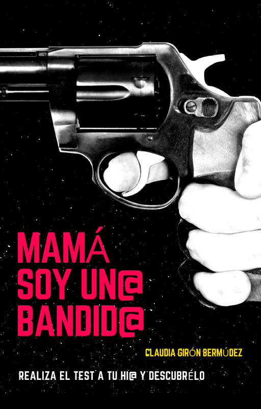 Mamá soy un@ bandid@
