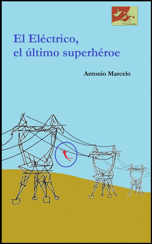 El Eléctrico, el último superhéroe