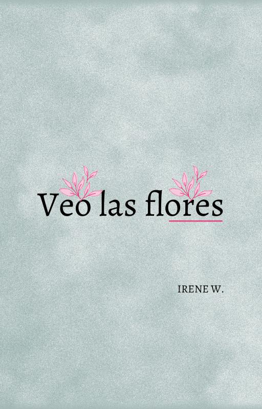 Veo las flores.