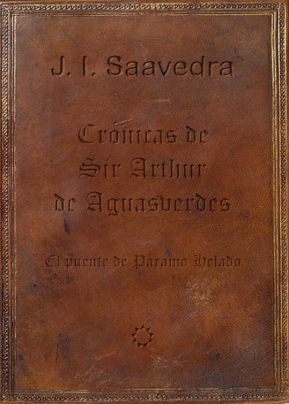 Crónicas de Sir Arthur de Aguasverdes. El puente de Páramo Helado.