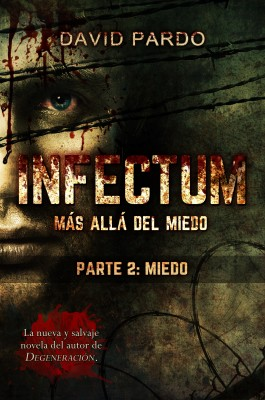 INFECTUM (PARTE II: MIEDO)
