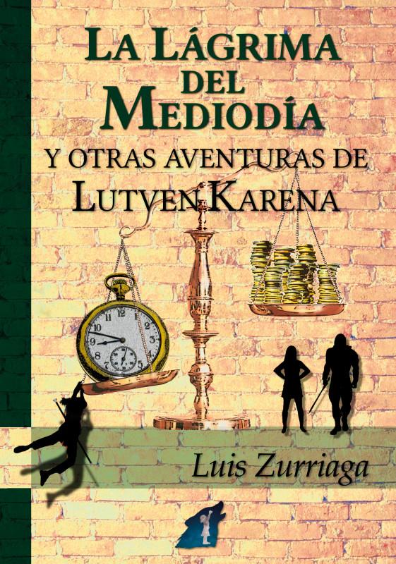 La Lágrima del Mediodía y otras aventuras de Lutven Karena