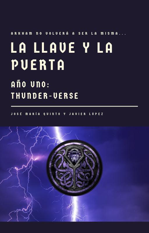 La Llave y la Puerta. Año Uno: Thunder-verse