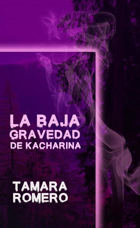 La baja gravedad de Kacharina
