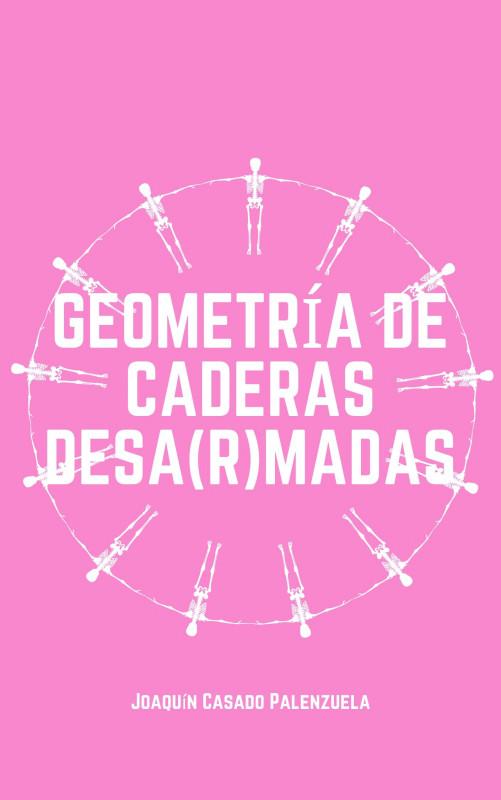 Geometría de Caderas Desa(r)madas