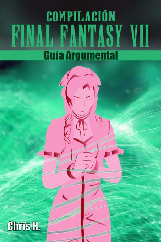 Compilación Final Fantasy VII - Guía Argumental