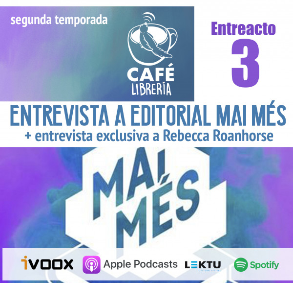 Temporada 2, Entreacto 3: Entrevista Editorial Mai Més y Rebecca Roanhorse