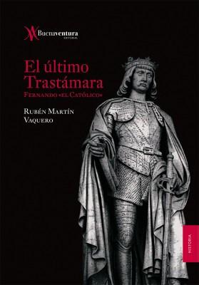 El último Trastámara. Fernando «el Católico»