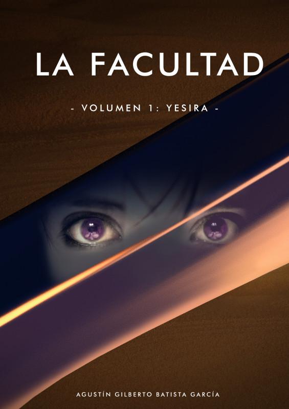 La Facultad - Volumen 1: Yesira