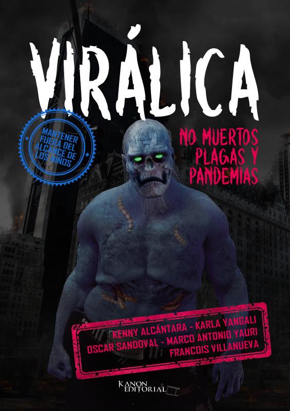 VIRÁLICA - NO MUERTOS, PLAGAS Y PANDEMIAS