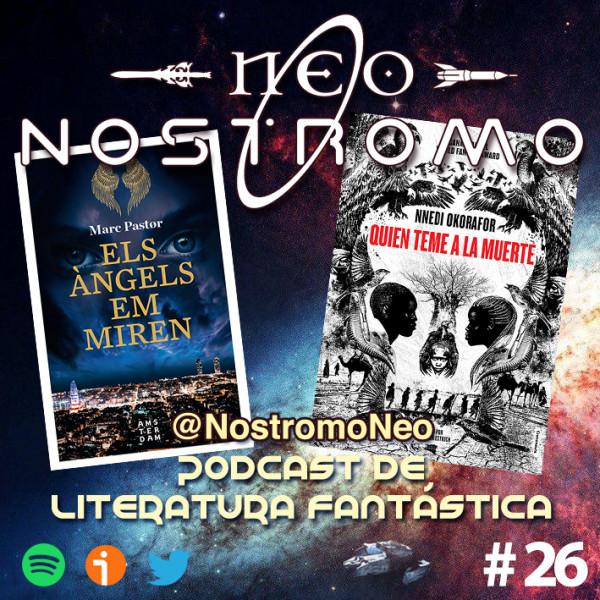 Neo Nostromo #26 - Els Àngels em Miren y Quien Teme a la Muerte