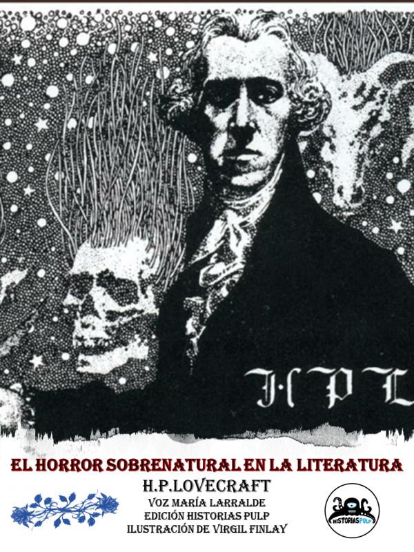 LECTURA DE EL HORROR SOBRENATURAL EN LA LITERATURA DE H. P. LOVECRAFT por MARÍA LARRALDE
