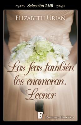 Las feas también los enamoran. Leonor (Selección RNR)