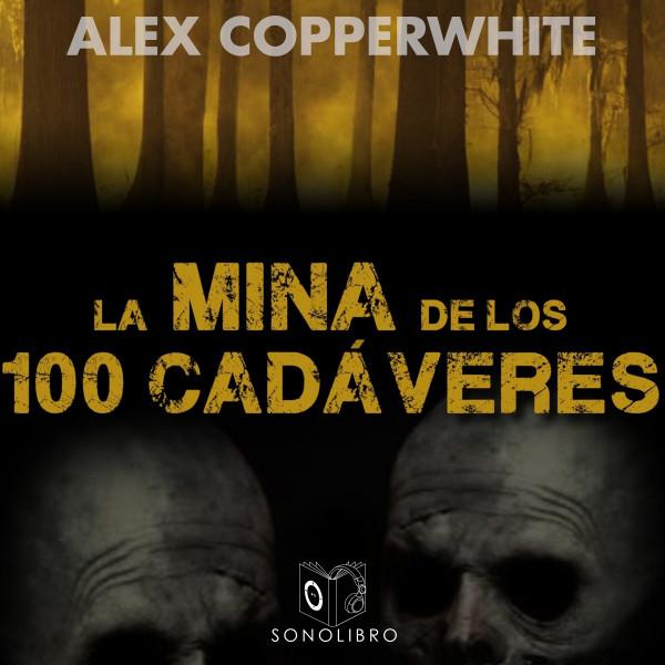 La mina de los cien cadáveres