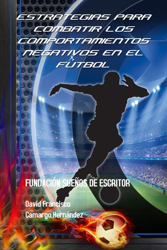 Estrategias para combatir los comportamientos negativos en el  fútbol