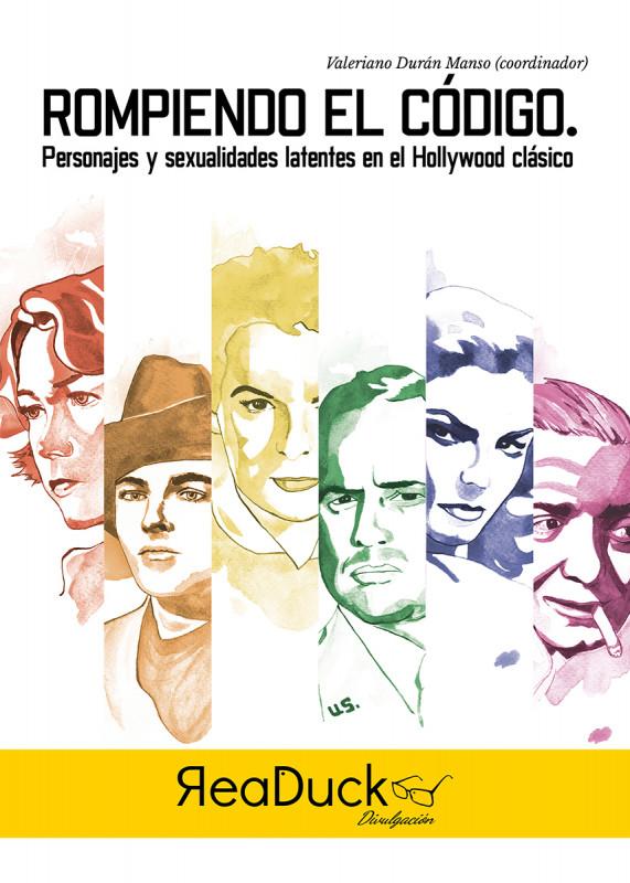 Rompiendo el Código. Personajes y sexualidades latentes en el Hollywood clásico