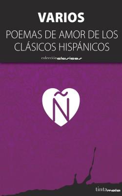 Poemas de amor de los clásicos hispánicos