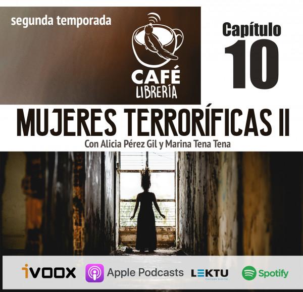 Temporada 2, capítulo 10 - Mujeres terroríficas 2