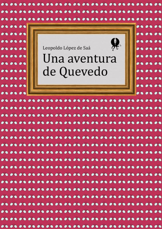 Una aventura de Quevedo