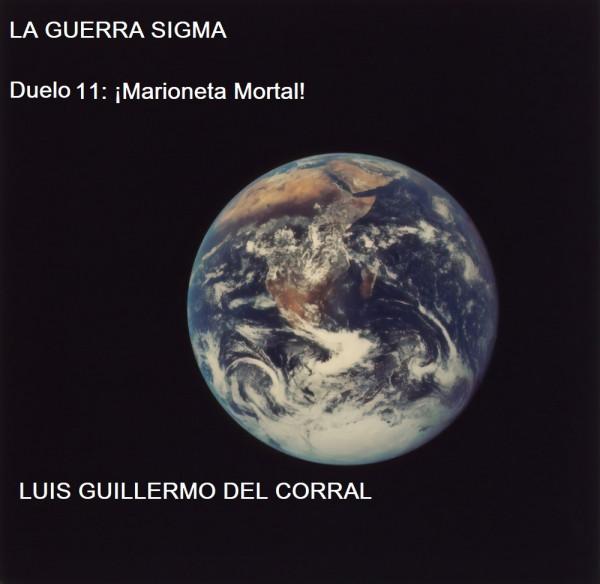 La Guerra Sigma 11: ¡Marioneta Mortal!