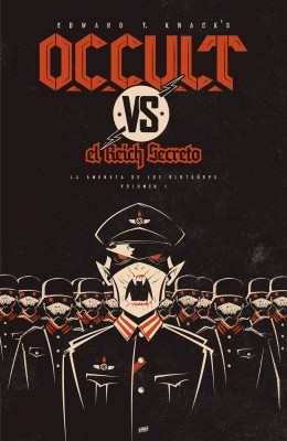 OCCULT vs. el Reich Secreto. VOL I.