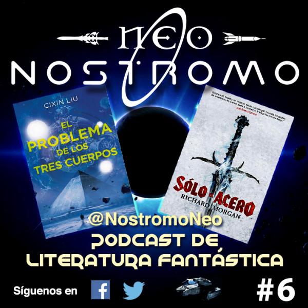 Neo Nostromo #6 - El Problema de los Tres Cuerpos y Sólo el Acero