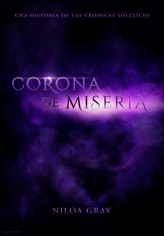 Corona de Miseria [Susurros de Lipheron #4]
