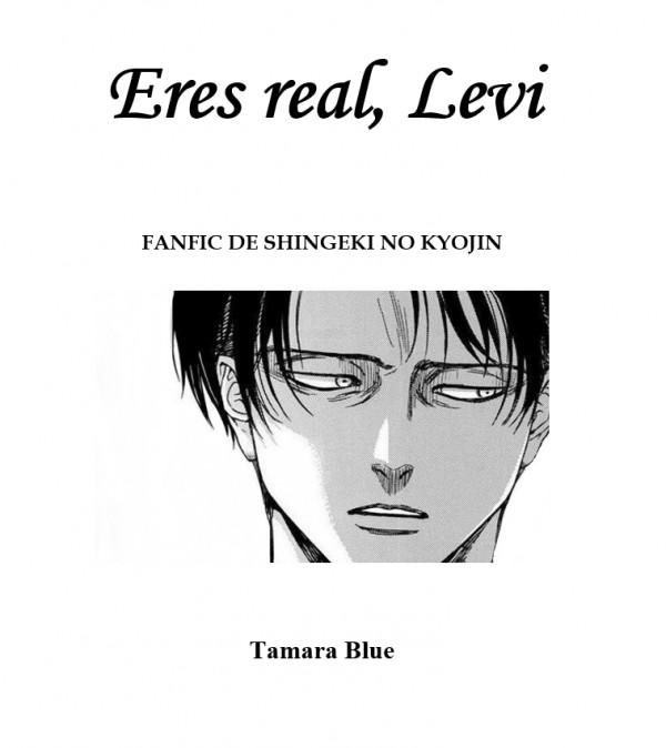 Eres real, Levi