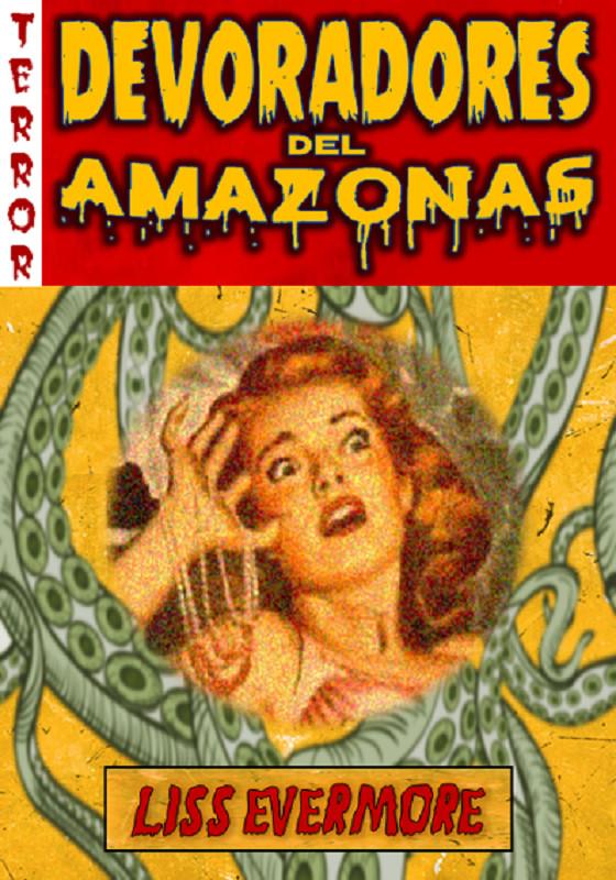 Devoradores del Amazonas