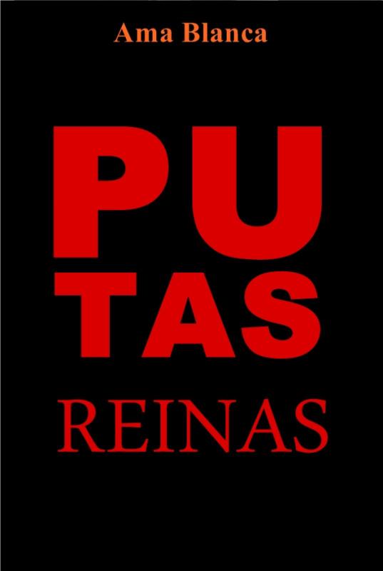"""putas """"REINAS"""""""