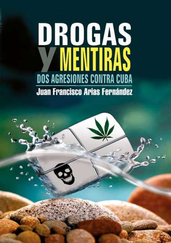 Drogas y mentiras. Dos agresiones contra Cuba