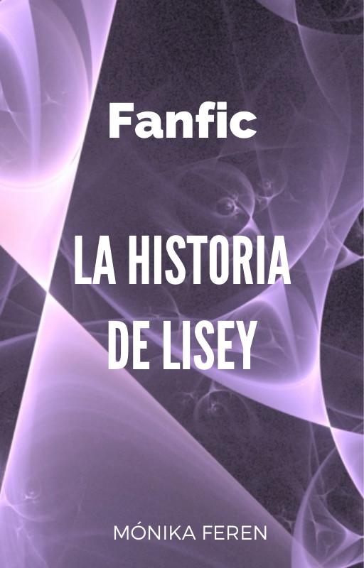 Fanfic de La Historia de Lisey