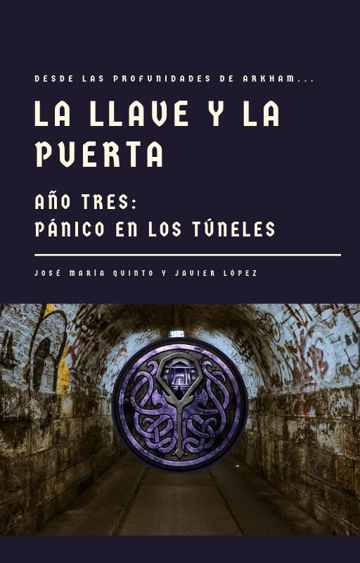 La Llave y la Puerta. Año Tres: Pánico en los Túneles
