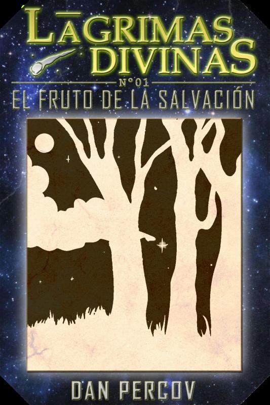LÁGRIMAS DIVINAS 1: EL FRUTO DE LA SALVACIÓN