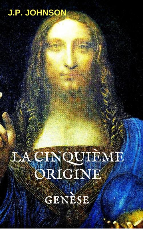 La Cinquième Origine. Genèse