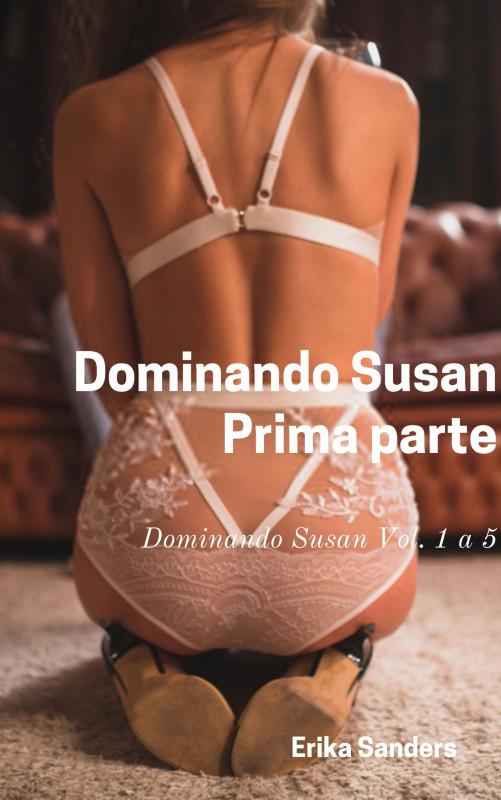 Dominando Susan. Prima parte